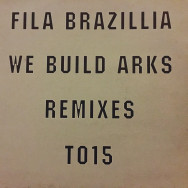 Fila Brazillia - We build Arks (remixes)