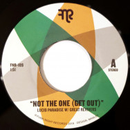Lucid Paradise W/ Great Revivers ‎– Not The One (Get Out)