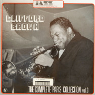 Clifford Brown - The complete Paris collection - Volume 3