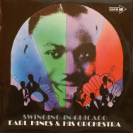 Earl Hines & His Orchestra - Swinging in Chicago