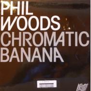 Phil Woods - Chromatic banana