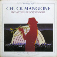 Chuck Mangione ‎– An Evening Of Magic - Live At The Hollywood Bowl
