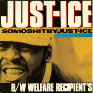 Just-Ice ‎– Somoshitbyjust-ice / Welfare Recipient's