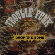 Trouble Funk - Drop the bomb