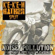 K'e-K'e-m, Hathor – Noise Pollution For Your Listening Pleasure